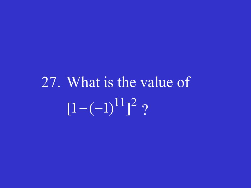 27. What is the value of