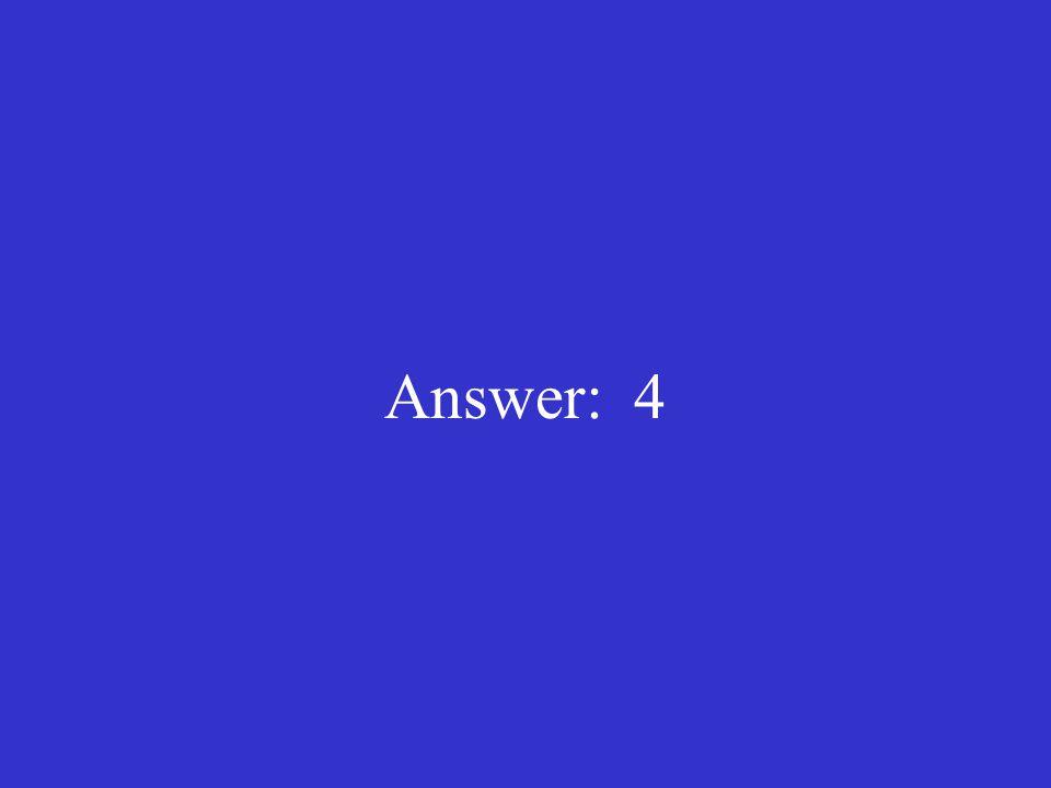 Answer: 4