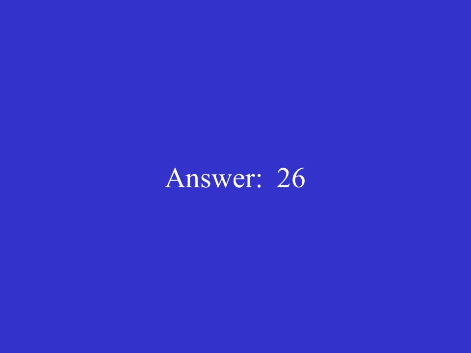 Answer: 26