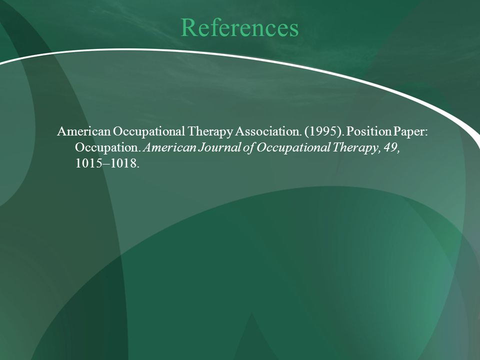 References American Occupational Therapy Association.