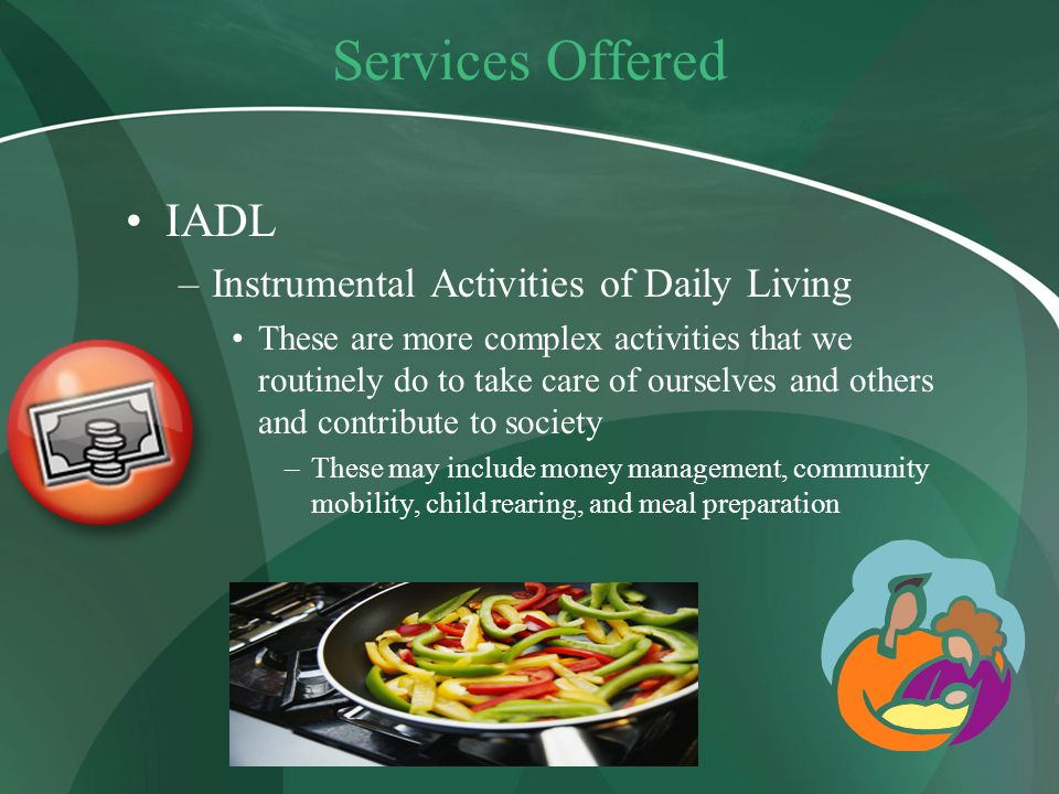 Services Offered IADL Instrumental Activities of Daily Living