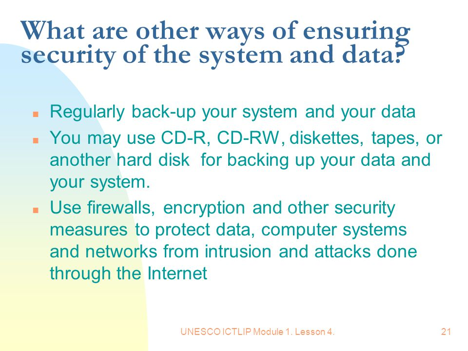 What are other ways of ensuring security of the system and data