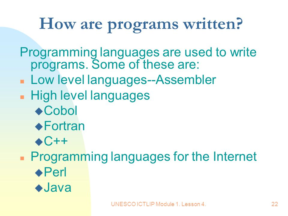 How are programs written