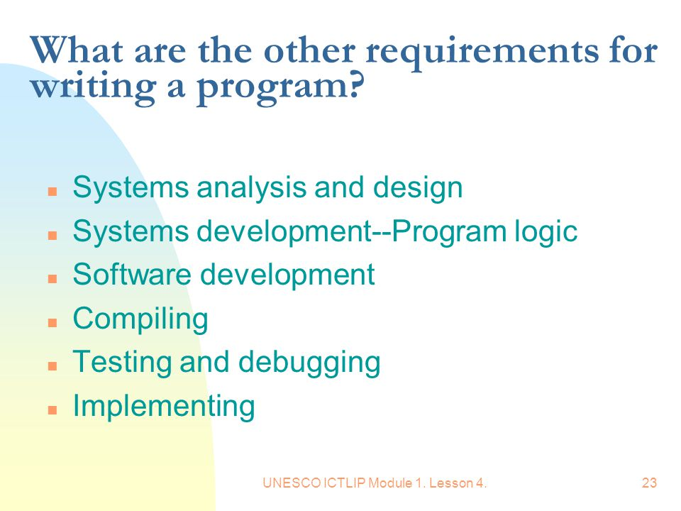 What are the other requirements for writing a program
