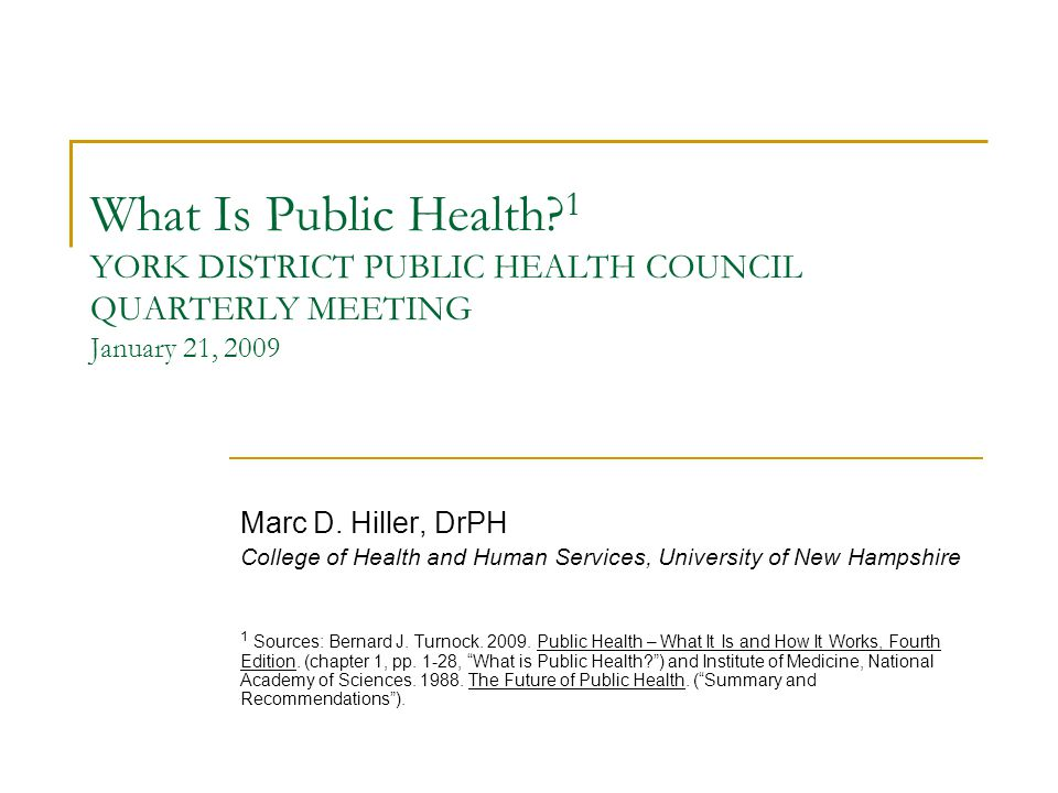 What Is Public Health 1 YORK DISTRICT PUBLIC HEALTH COUNCIL QUARTERLY MEETING January 21, 2009