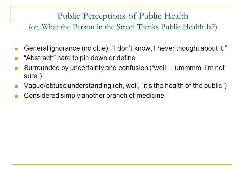 Public Perceptions of Public Health (or, What the Person in the Street Thinks Public Health Is )