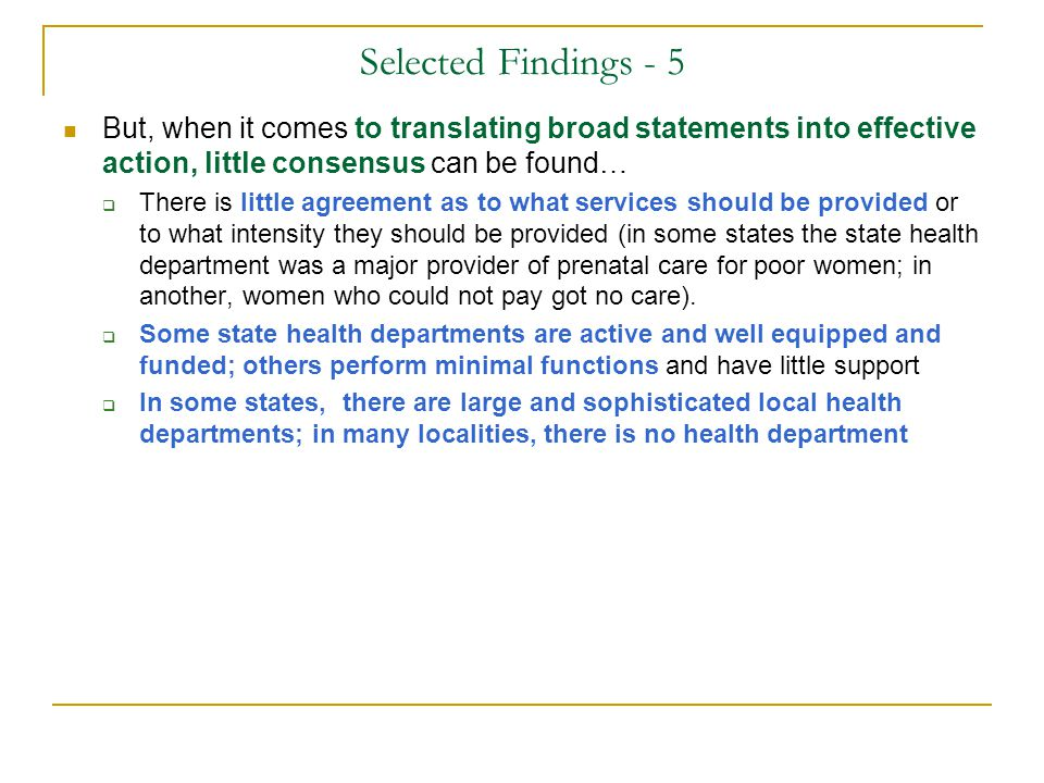 Selected Findings - 5 But, when it comes to translating broad statements into effective action, little consensus can be found…