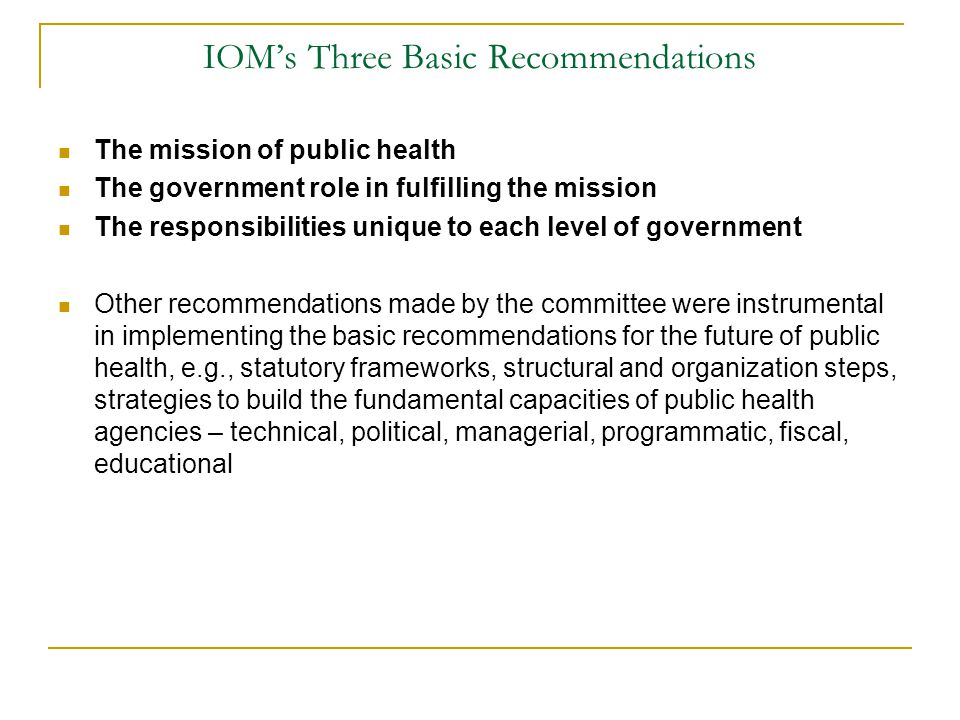 IOM's Three Basic Recommendations