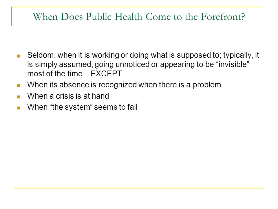 When Does Public Health Come to the Forefront