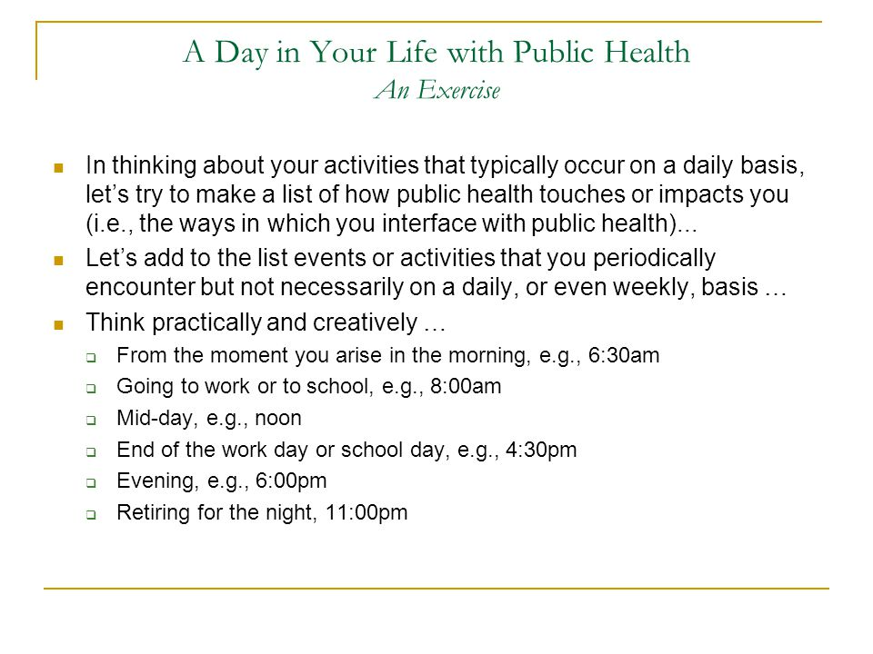 A Day in Your Life with Public Health An Exercise