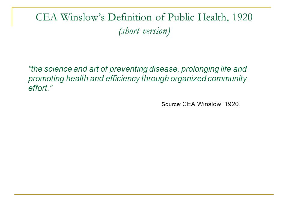 CEA Winslow's Definition of Public Health, 1920 (short version)