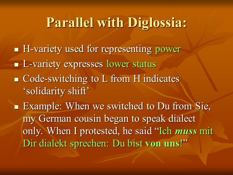 Parallel with Diglossia: