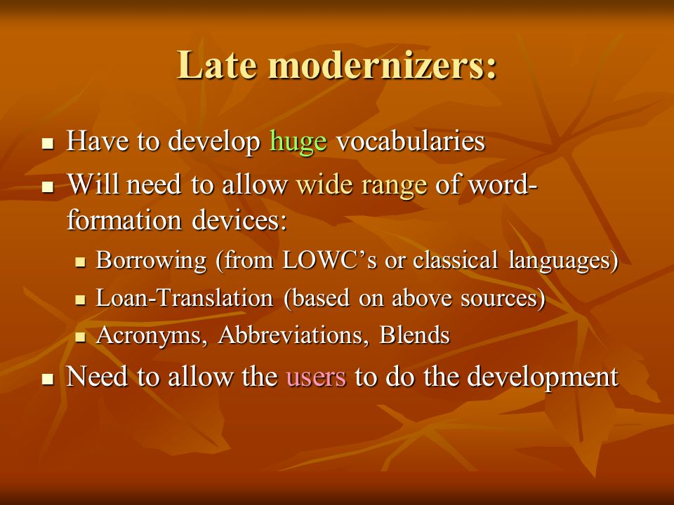 Late modernizers: Have to develop huge vocabularies