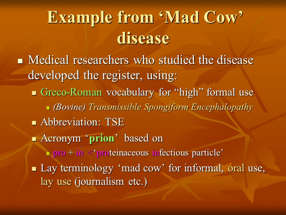 Example from 'Mad Cow' disease