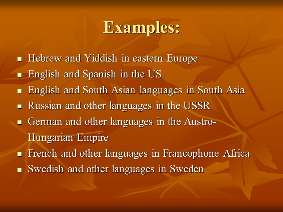 Examples: Hebrew and Yiddish in eastern Europe