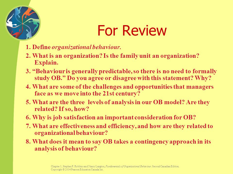 For Review 1. Define organizational behaviour.