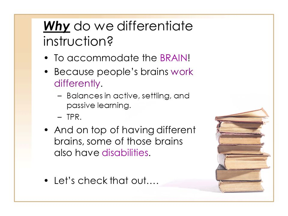 Why do we differentiate instruction