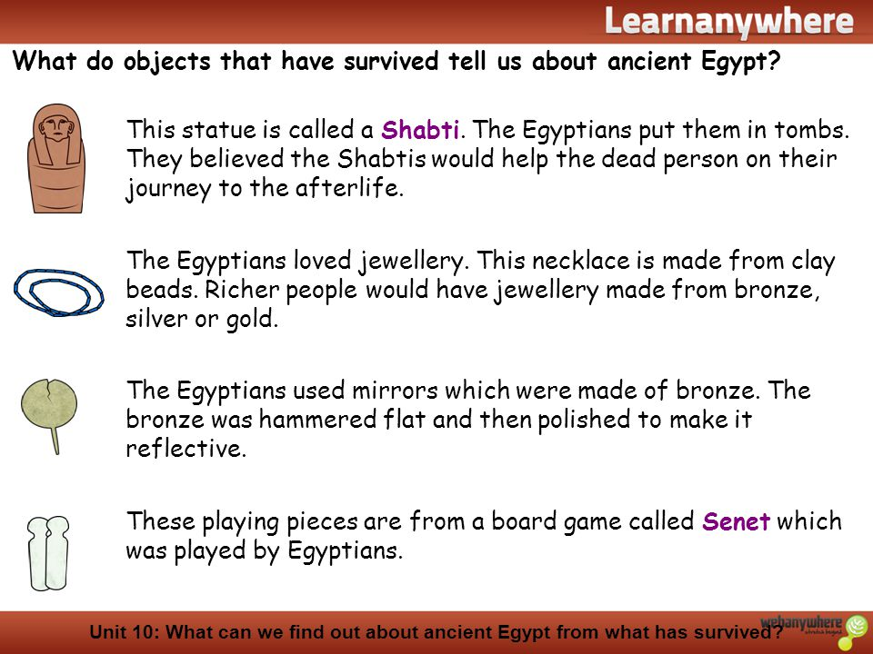 What do objects that have survived tell us about ancient Egypt