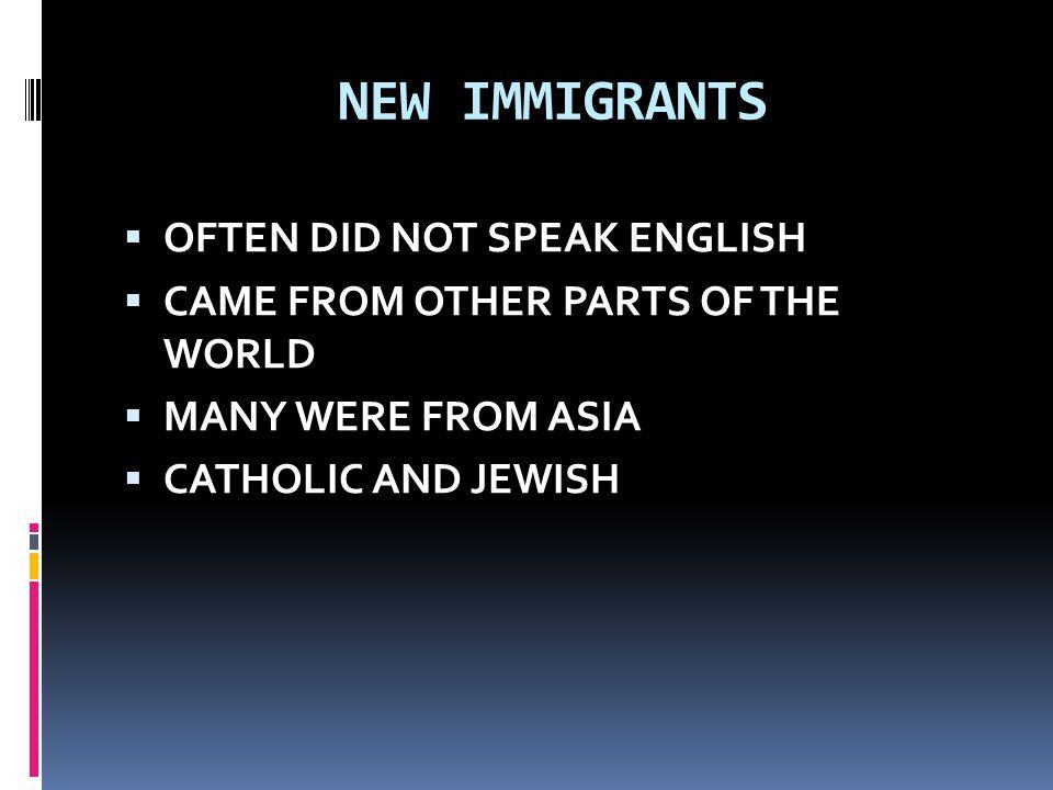 NEW IMMIGRANTS OFTEN DID NOT SPEAK ENGLISH