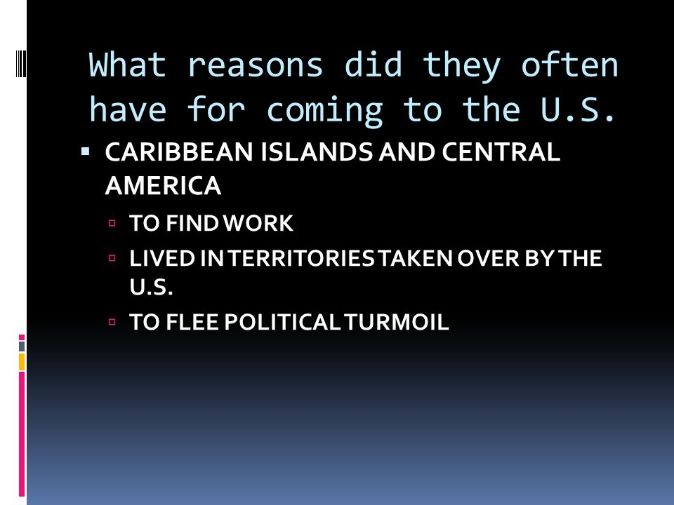 What reasons did they often have for coming to the U.S.
