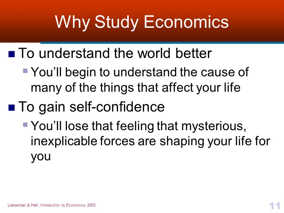Why Study Economics To understand the world better