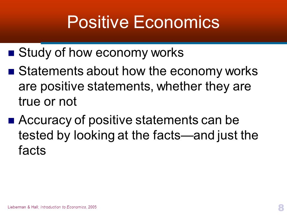 Positive Economics Study of how economy works