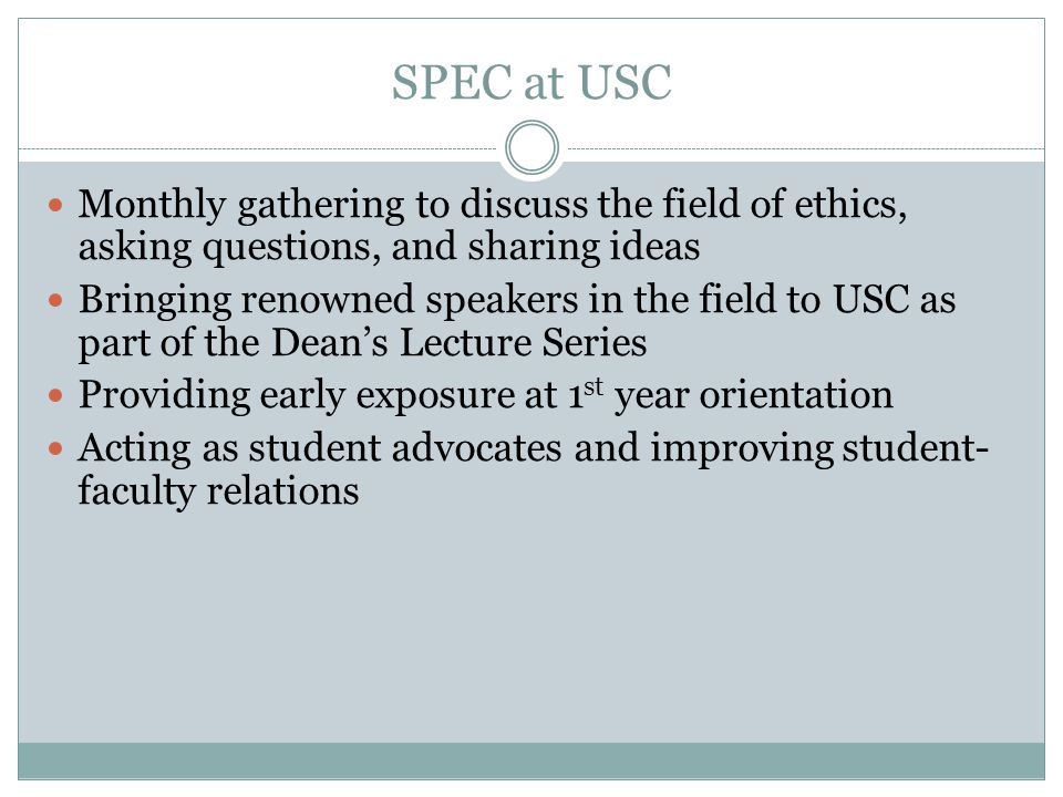 SPEC at USC Monthly gathering to discuss the field of ethics, asking questions, and sharing ideas.