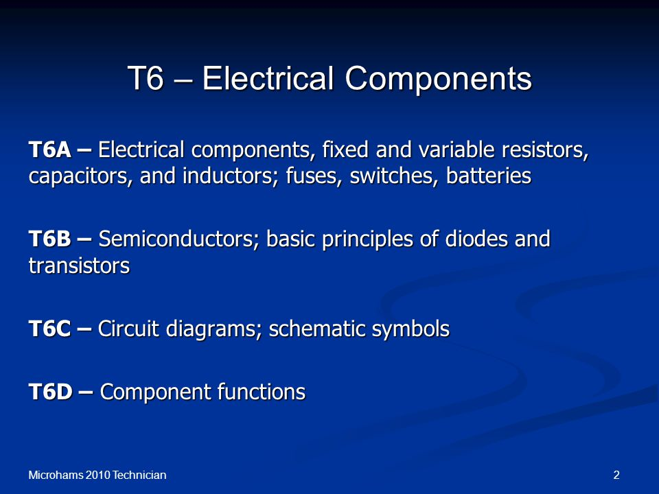 T6 – Electrical Components