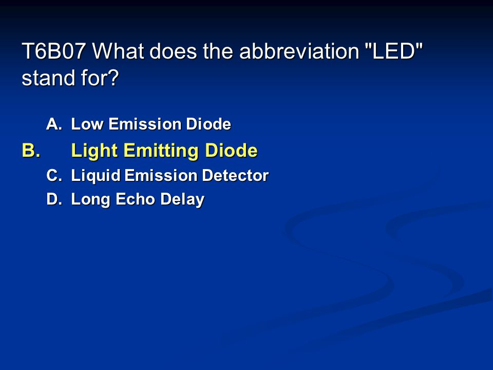 T6B07 What does the abbreviation LED stand for