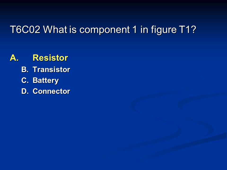 T6C02 What is component 1 in figure T1
