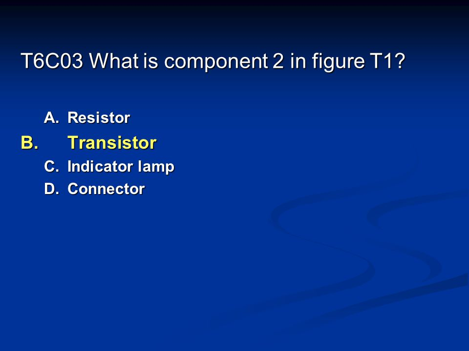 T6C03 What is component 2 in figure T1