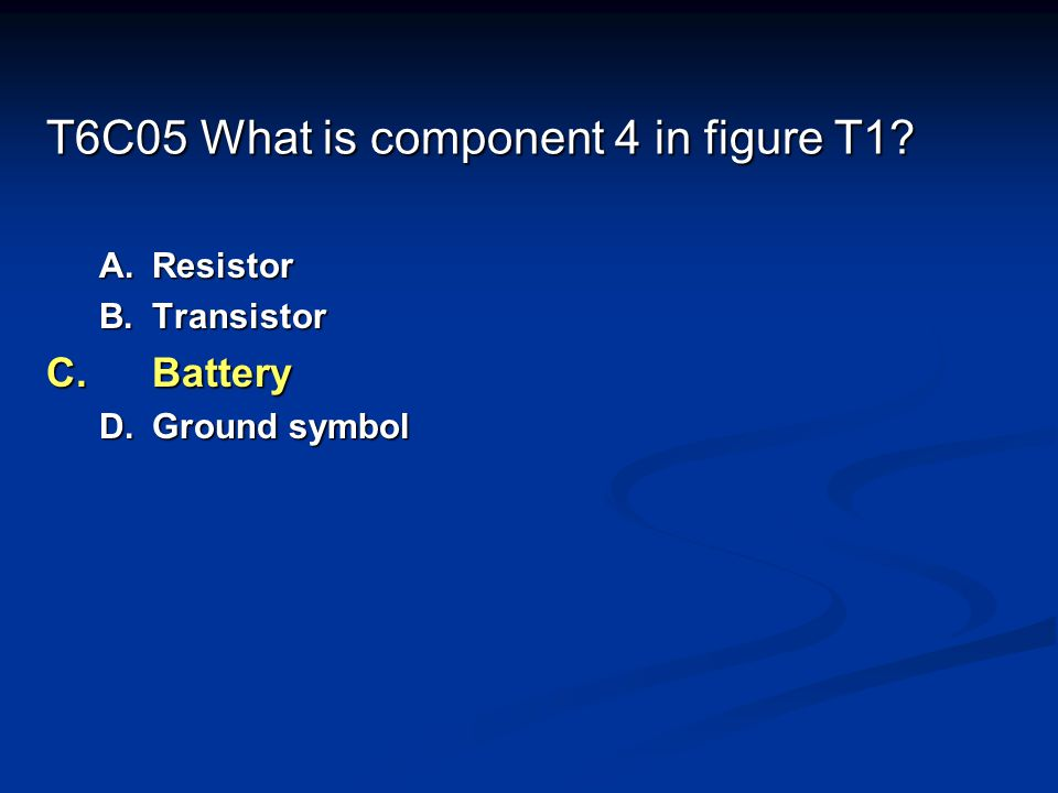 T6C05 What is component 4 in figure T1