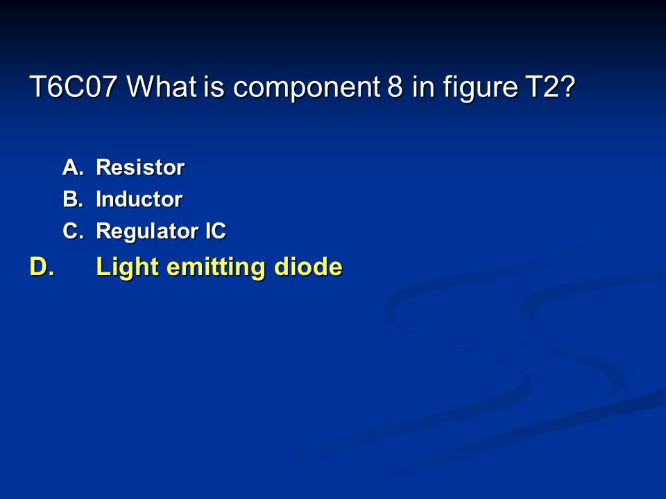 T6C07 What is component 8 in figure T2