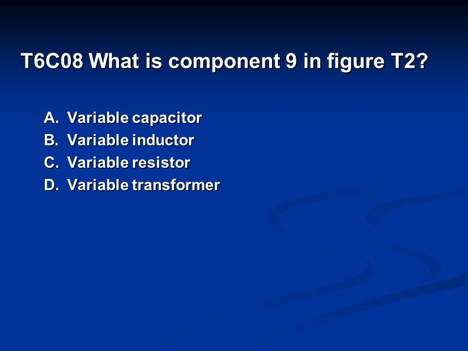T6C08 What is component 9 in figure T2