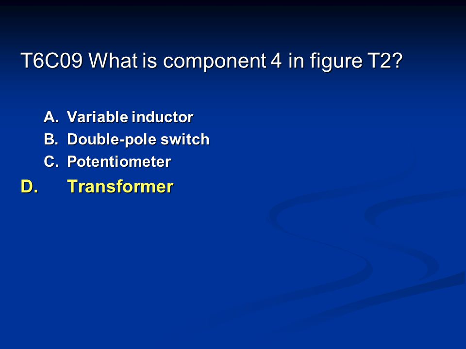 T6C09 What is component 4 in figure T2