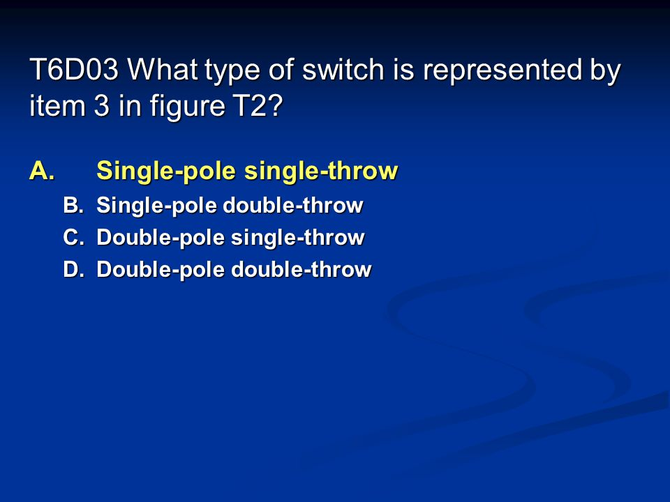 T6D03 What type of switch is represented by item 3 in figure T2