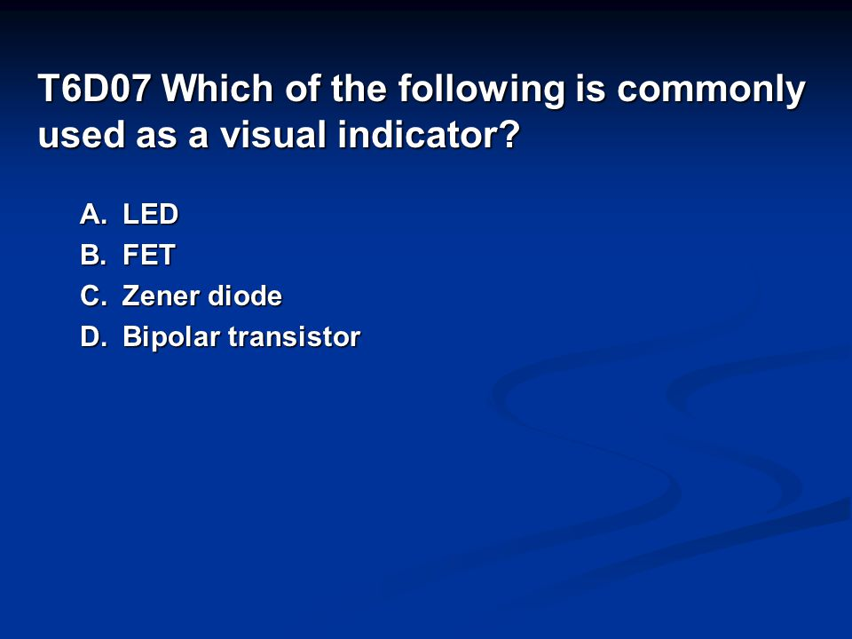T6D07 Which of the following is commonly used as a visual indicator