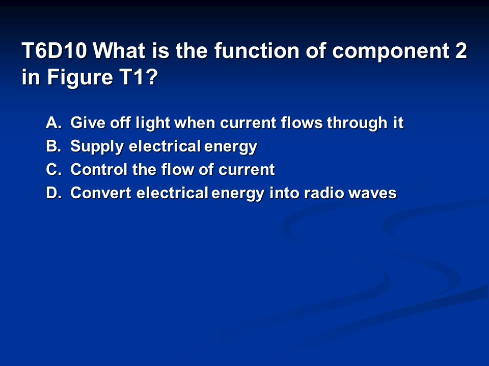 T6D10 What is the function of component 2 in Figure T1