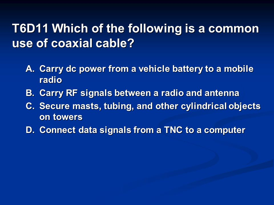T6D11 Which of the following is a common use of coaxial cable