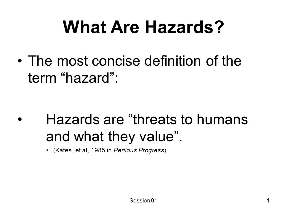 What Are Hazards What they value was defined by Kates in 1985 in Perilous Progress.