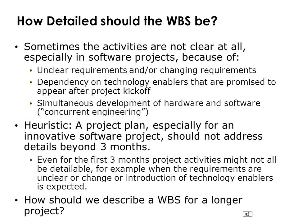 How Detailed should the WBS be