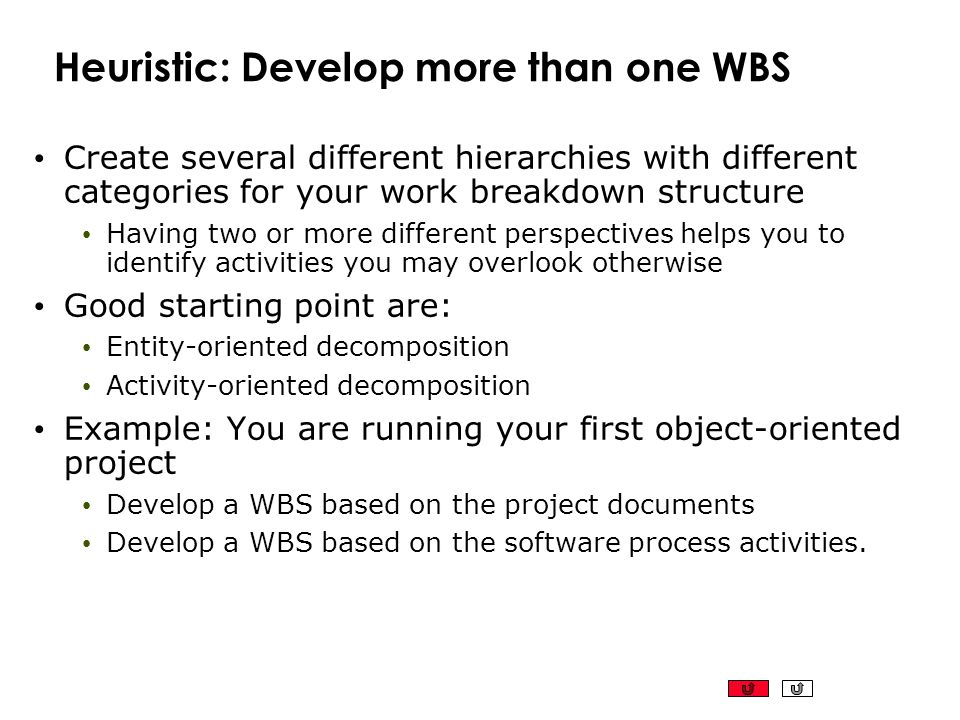 Heuristic: Develop more than one WBS