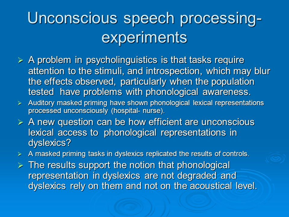 Unconscious speech processing-experiments