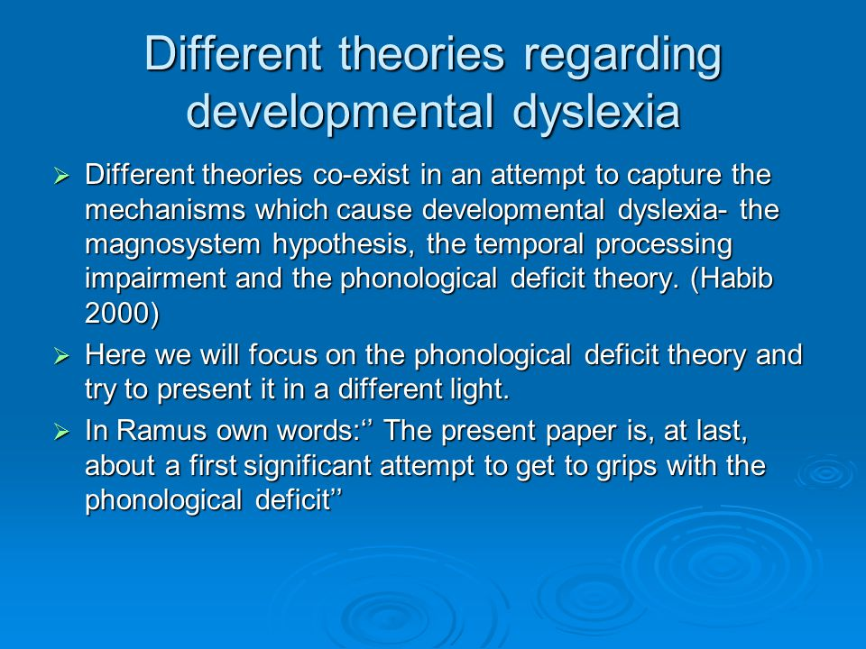 Different theories regarding developmental dyslexia