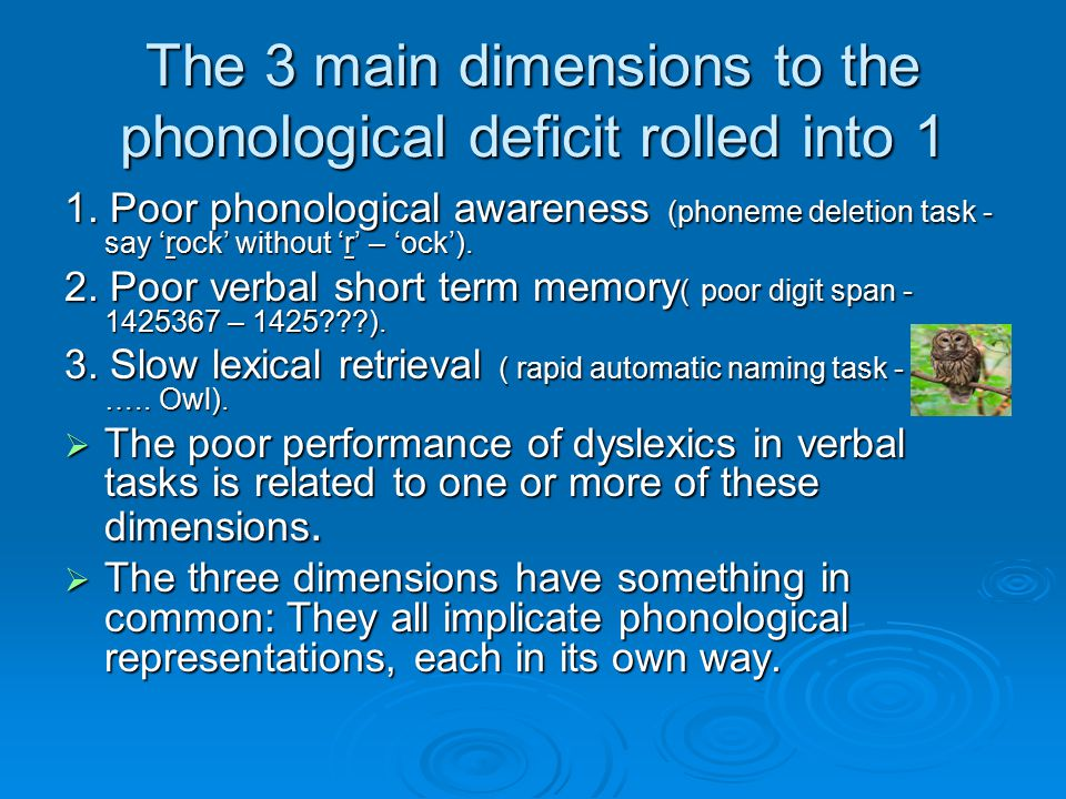 The 3 main dimensions to the phonological deficit rolled into 1