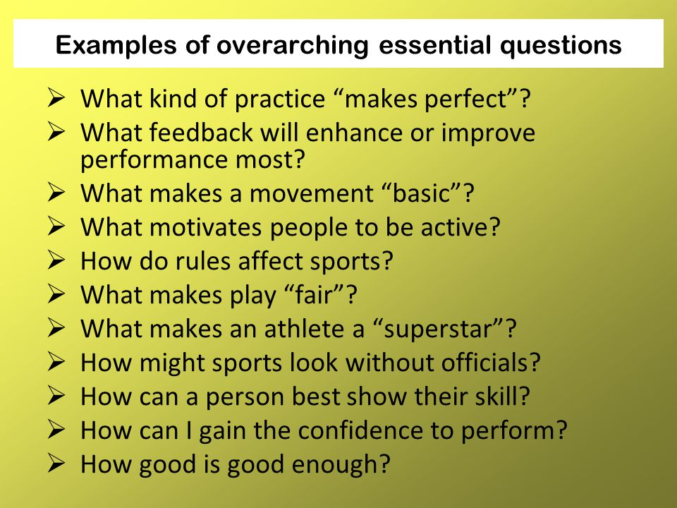 Examples of overarching essential questions