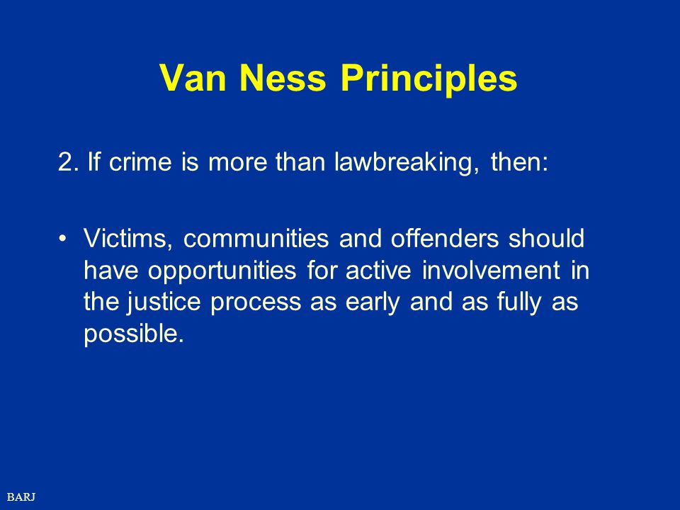 Van Ness Principles 2. If crime is more than lawbreaking, then: