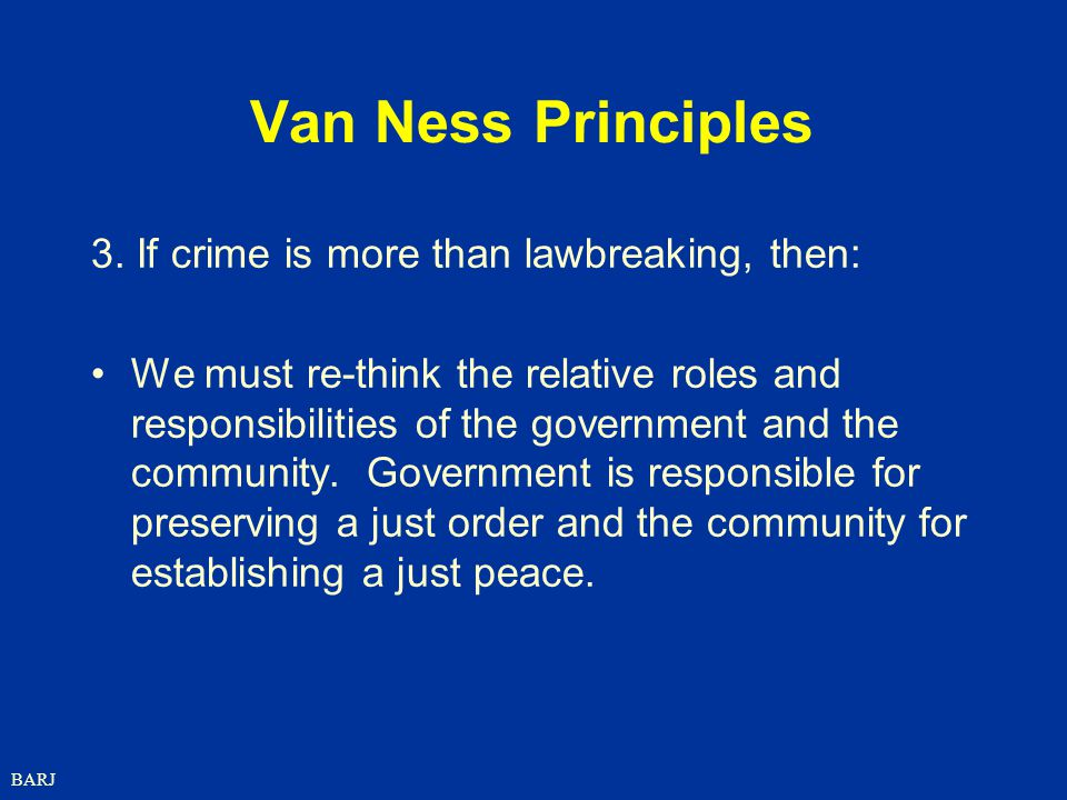 Van Ness Principles 3. If crime is more than lawbreaking, then: