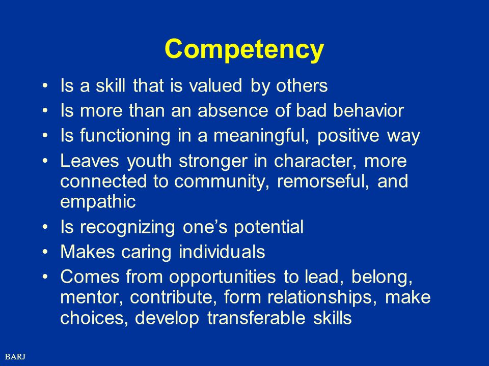 Competency Is a skill that is valued by others