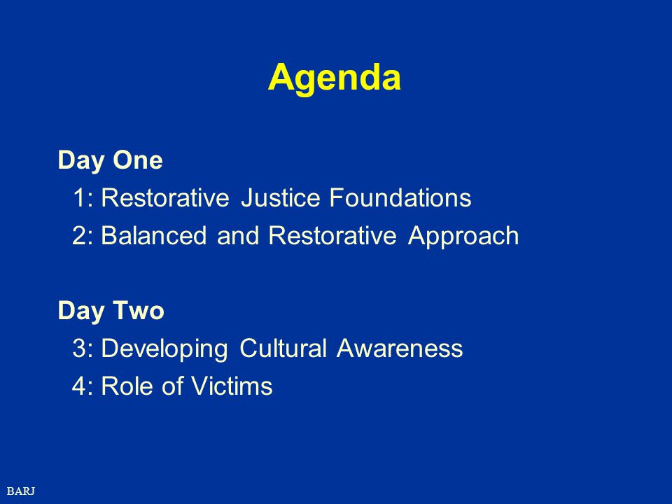 Agenda Day One 1: Restorative Justice Foundations